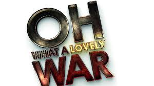 oh what a lovely war